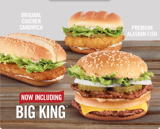 Original Chicken Sandwich, Premium Alaskan Fish and Now Including Big King™